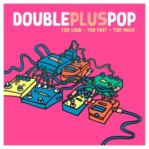 Doublepluspop-Too-Fast-album-over
